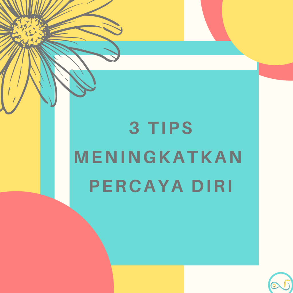 3 Tips, meningkatkan, percaya diri